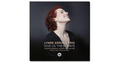 Lynne Arriale Trio Give Us These Days Challenge Jazzespresso Magazine