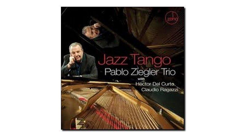 Pablo Ziegler Jazz Tango Zoho 2018 Jazzespresso Revista