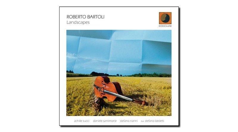 Roberto Bartoli Landscapes Dodicilune 2018 Jazzespresso 爵士雜誌
