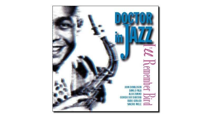 Doctor In Jazz I'll Remember Bird Splasc(h)2018 Jazzespresso 爵士杂志