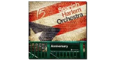Spanish Harlem Orchestra Anniversary 2018 Jazzespresso Revista