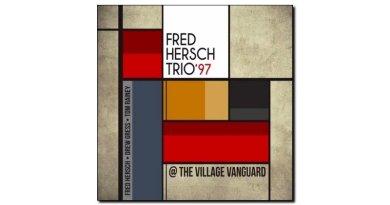 Fred Hersch Trio 97 Village Vanguard Palmetto Jazzespresso 爵士雜誌