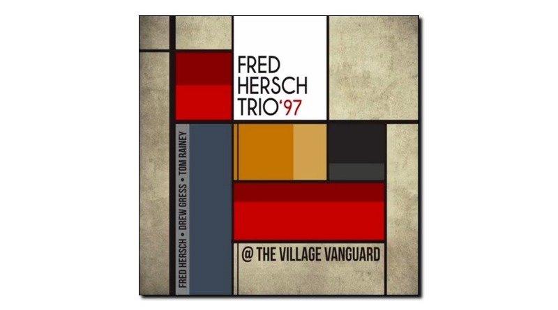 Fred Hersch Trio 97 Village Vanguard Palmetto Jazzespresso Magazine