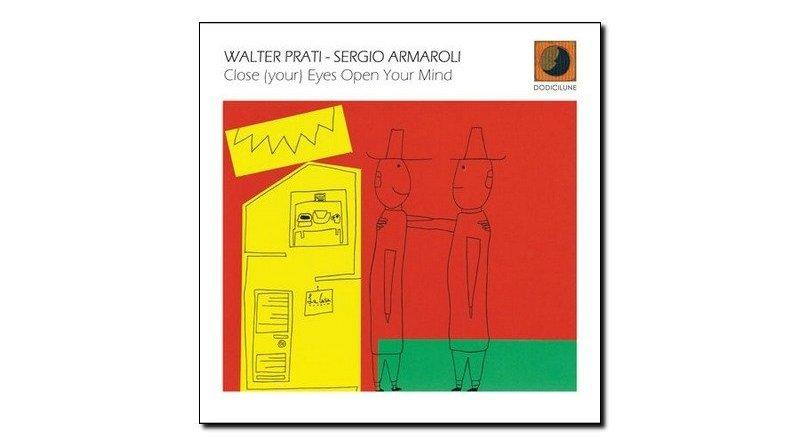 Prati Armaroli Close Your Eyes Open Your Mind Jazzespresso 爵士杂志