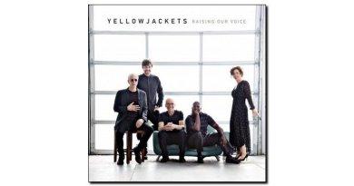 Yellowjackets Raising Our Voice Mack Avenue Jazzespresso 爵士杂志
