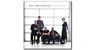 Yellowjackets Raising Our Voice Mack Avenue Jazzespresso Magazine