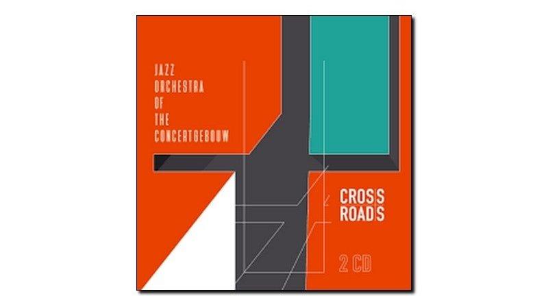 Jazz Orchestra of the Concertgebouw Crossroads Jazzespresso 爵士杂志