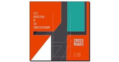 Jazz Orchestra of the Concertgebouw Crossroads Jazzespresso Revista