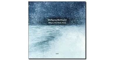 Wolfgang Muthspiel Where The River Goes ECM Jazzespresso 爵士杂志