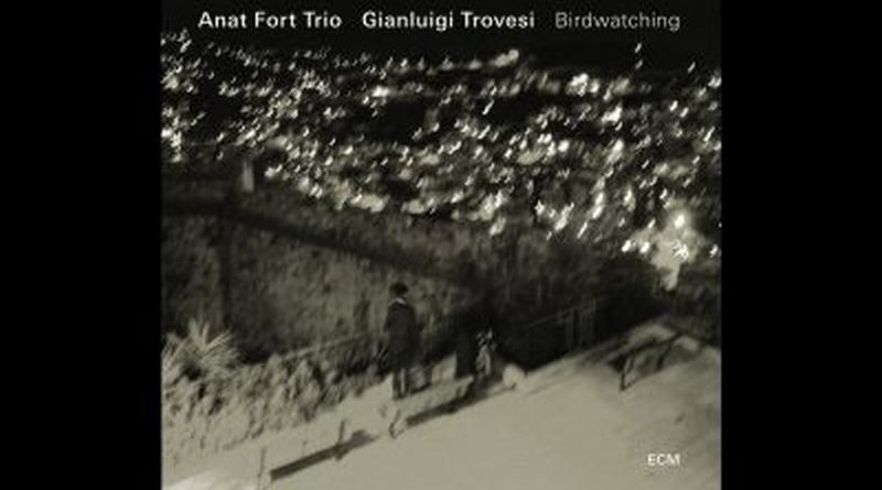 Anat Fort Trio Trovesi Birdwatching YouTube Video Jazzespresso Mag