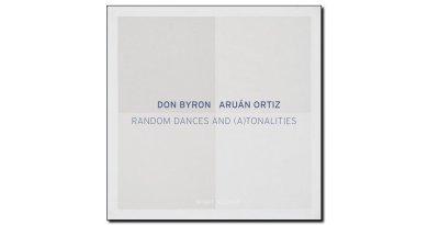 Ortiz Byron Random Dances and ATonalities Intakt JEspresso 爵士雜誌