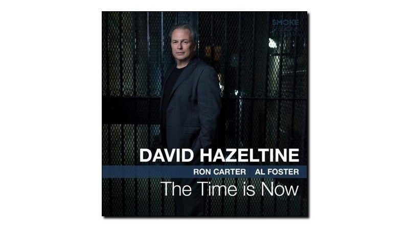 David Hazeltine The Time Is Now Smoke Session Jazzespresso Revista