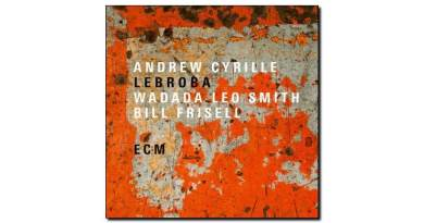 Andrew Cyrille Lebroba ECM 2018 Jazzespresso 爵士雜誌