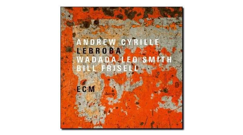 Andrew Cyrille Lebroba ECM 2018 Jazzespresso Magazine