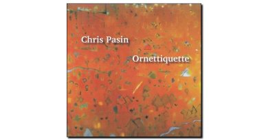 Chris Pasin Ornetiquette Planet Arts 2018 Jazzespresso Revista