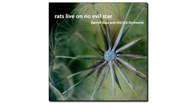 Darrell Katz Rats Live On No Evil Star JCA 2018 Jazzespresso 爵士杂志