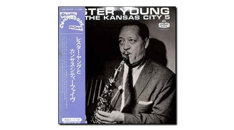 Lester Young Kansas City Five Jazzespresso Jazz Magazine