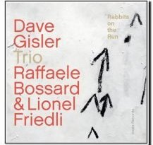 Dave Gisler Trio - Rabbits on the Run