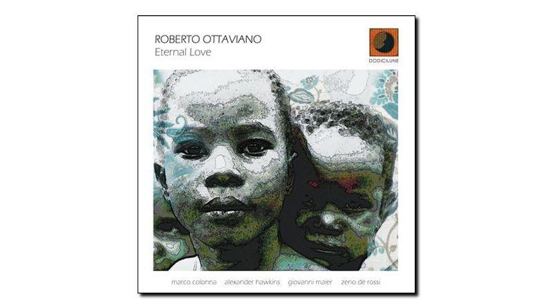 Roberto Ottaviano Eternal Love Dodicilune 2018 Jazzespresso 爵士雜誌
