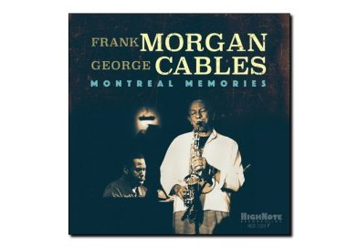 Frank Morgan, George Cables <br> Montreal Memories <br> Highnote, 2018