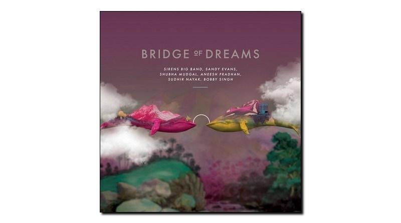 Evans Sirens Big Band Mudgal Bridge of Dreams Jazzespresso 爵士雜誌