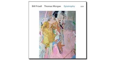 Bill Frisell Thomas Morgan Epistrophy ECM Jazzespresso 爵士雜誌