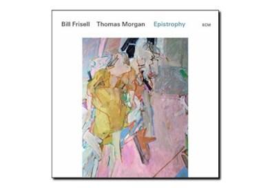 Bill Frisell, Thomas Morgan <br> Epistrophy <br> ECM, 2019