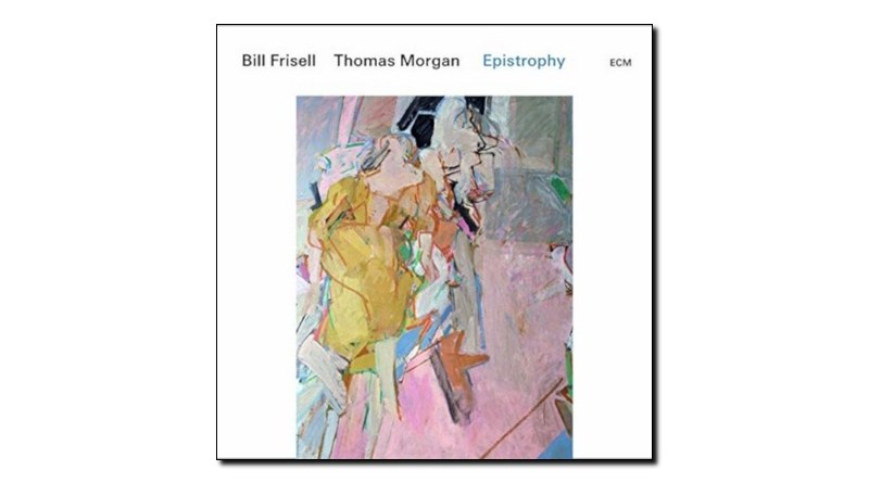 Bill Frisell Thomas Morgan Epistrophy ECM Jazzespresso Revista