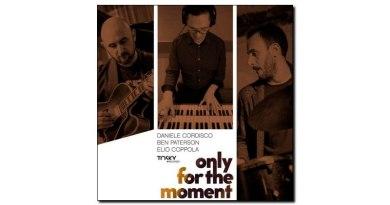 Cordisco Paterson Coppola Only For The Moment Jazzespresso Revista
