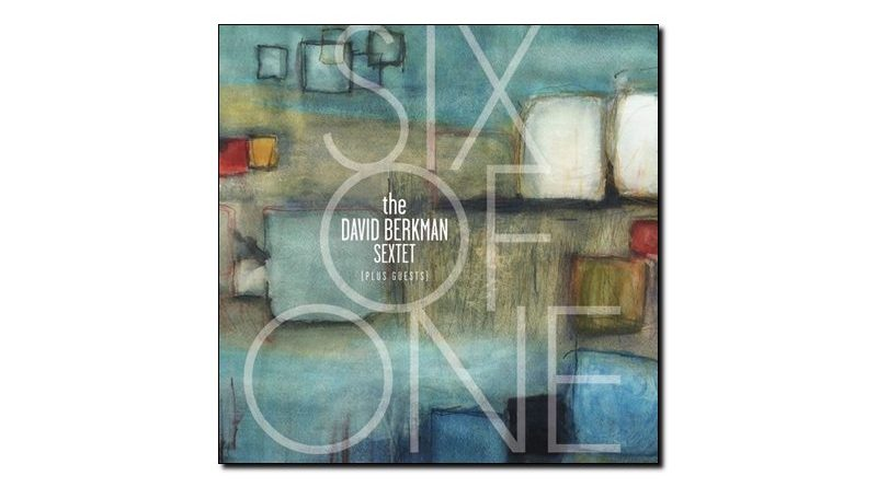 David Berkman Six of One Palmetto 2019 Jazzespresso Magazine