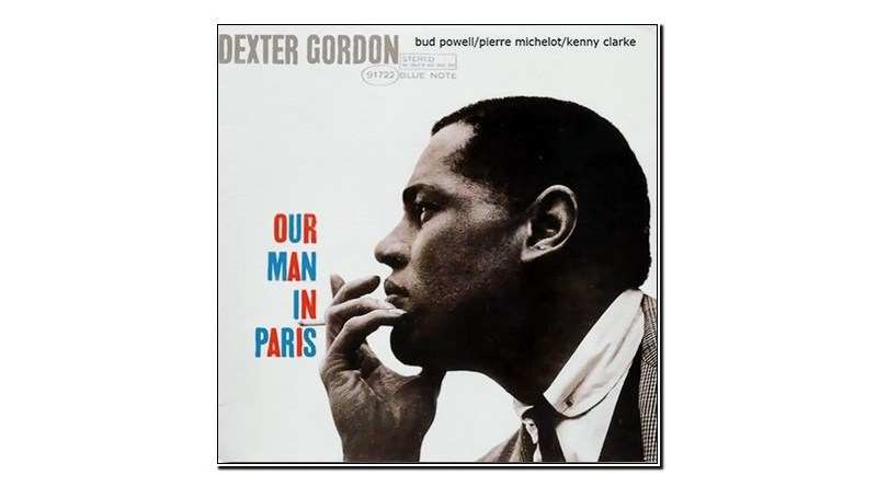 Dexter Gordon Our Man In Paris Blue Note Jazzespresso 爵士杂志