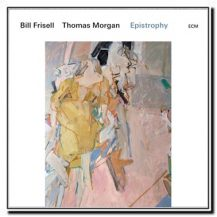 Epistrophy - Bill Frisell Thomas Morgan