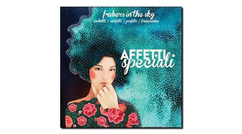 Frubers In The Sky Affetti Speciali Emme 2019 Jazzespresso 爵士雜誌
