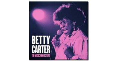 Betty Carter The Music Never Stops Blue Engine Jazzespresso Magazine