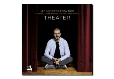 Jacopo Ferrazza Trio <br> Theater <br> CAM jazz, 2019