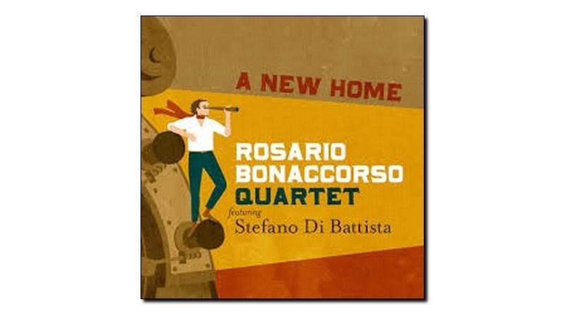 Rosario Bonaccorso Stefano Di Battista A New Home Jazzespresso Revista
