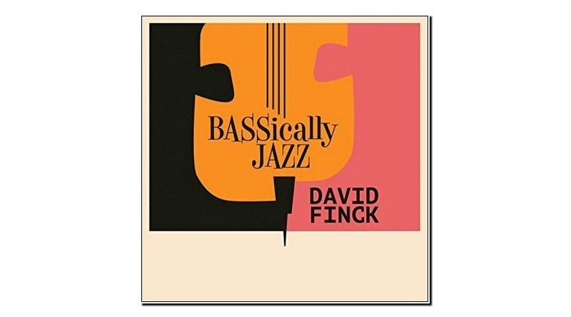 David Finck BASSically Jazz Burton Avenue 2019 Jazzespresso Magazine