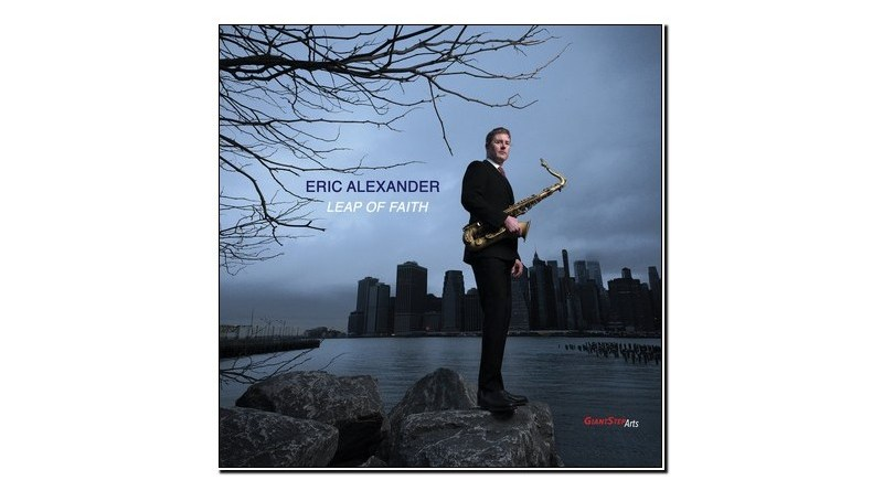 Eric Alexander Leap of Faith Giant Step Arts 2019 Jazzespresso Magazine