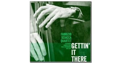 Fabrizio Sciacca Getting' It There Jazzespresso Jazz Magazine