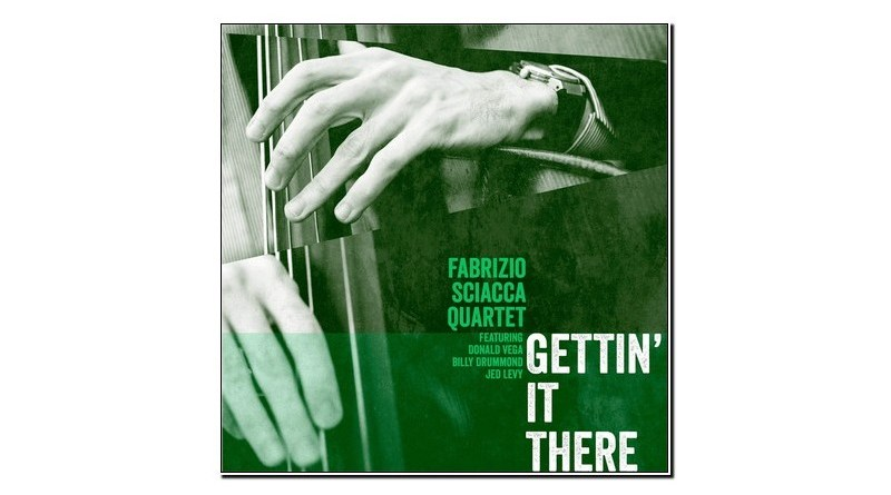 Fabrizio Sciacca Getting' It There Jazzespresso Jazz Magazine