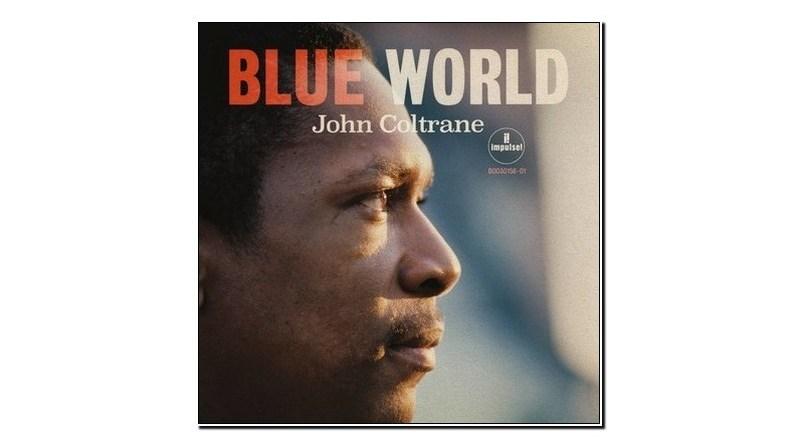 John Coltrane Blue World Impulse!/UMe 2019 Jazzespresso Revista Jazz