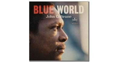 John Coltrane Blue World Impulse!/UMe 2019 Jazzespresso 爵士杂志