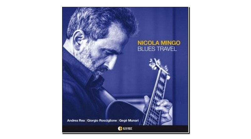 Nicola Mingo Blues Travel AlfaMusic 2019 Jazzespresso Jazz Magazine