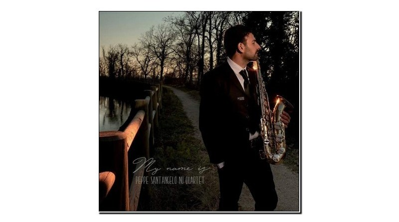 Peppe Santangelo Nu Quartet My Name Is Jazzespresso Revista Jazz