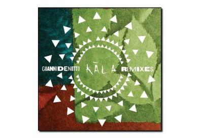 Gianni Denitto <br/> Kāla Remix <br/> Oyez!, 2019