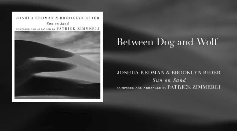 Joshua Redman & Brooklyn Rider Between Dog and Wolf YouTube Video Jazzespresso Revista Jazz