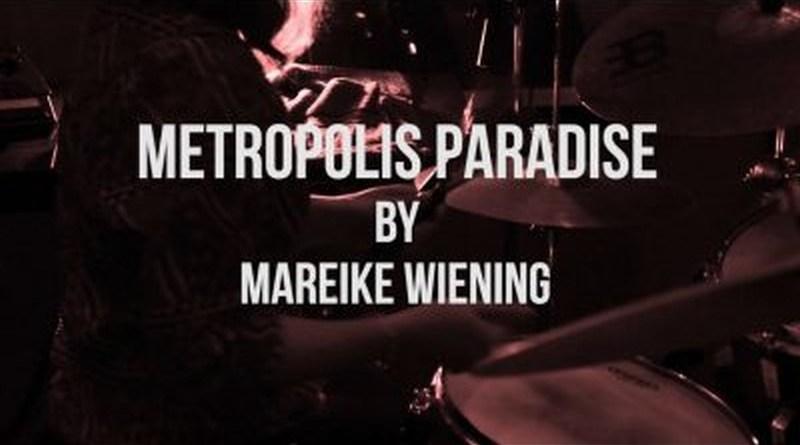 Mareike Wiening Metropolis Paradise YouTube Video Jazzespresso Mag