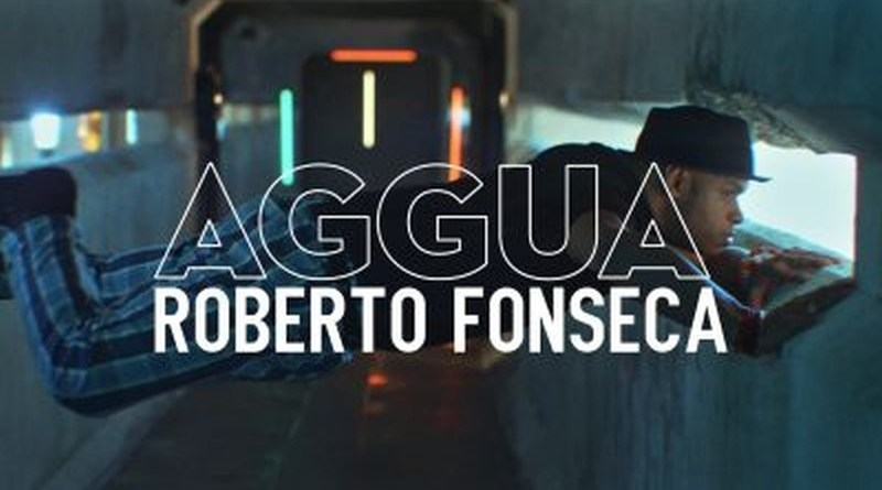 Roberto Fonseca Aggua YouTube Video Jazzespresso Jazz Magazine