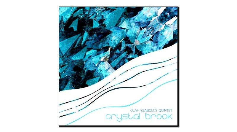 Szabolcs Oláh Quintet Crystal Brook Self Release 2019 Jazzespresso Revista Jazz