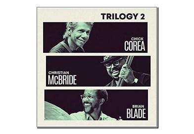 Chick Corea, Christian McBride, Brian Blade <br/> Trilogy 2 <br/> Concord, 2019